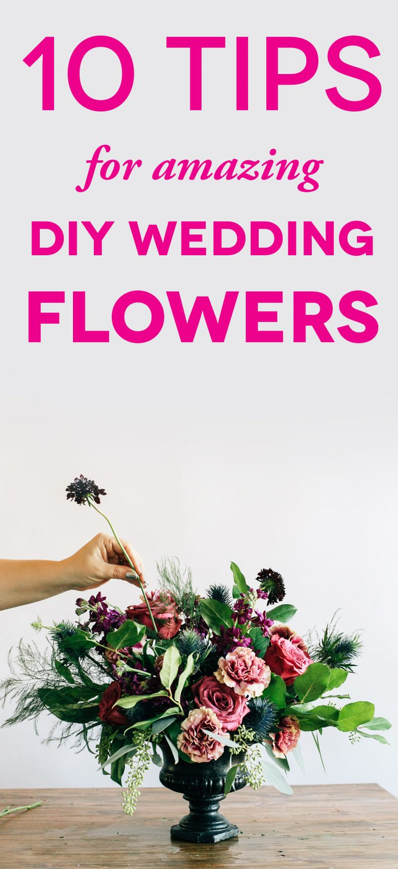 "picture of someone arranging flowers with text ""tips for DIY wedding flowers"""